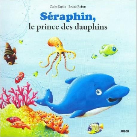 PETITS ALBUMS / SERAPHIN LE PRINCE DES DAUPHINS
