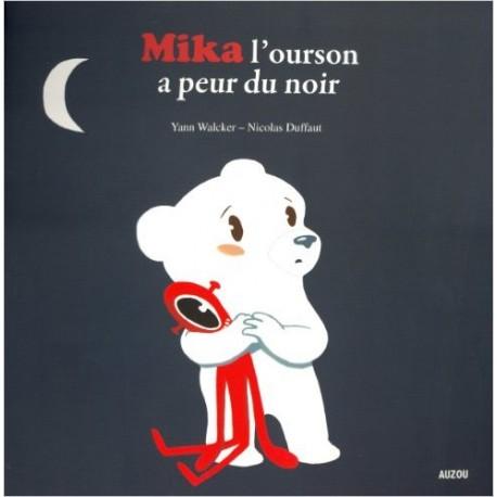 PETITS ALBUMS / MIKA L'OURSON A PEUR DU NOIR