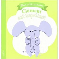 Clément est impatient