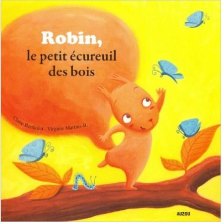 PETITS ALBUMS / ROBIN , LE PETIT ECUREUIL DES BOIS