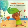 PETIT CASTOR RECOIT UN DROLE DE CADEAU