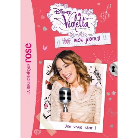 Violetta mon journal 03 - Une vraie star!