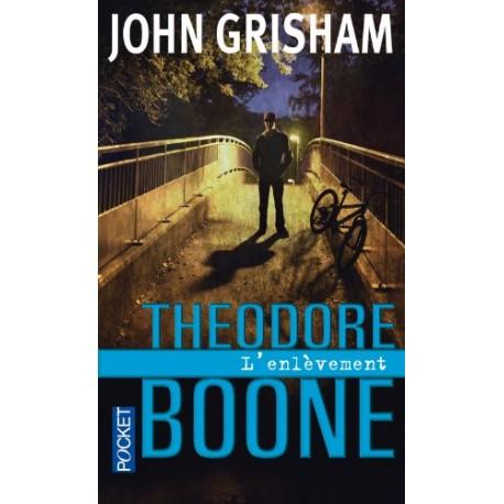 THODORE BOONE L'ENLEVEMENT / JOHN GRISHAM