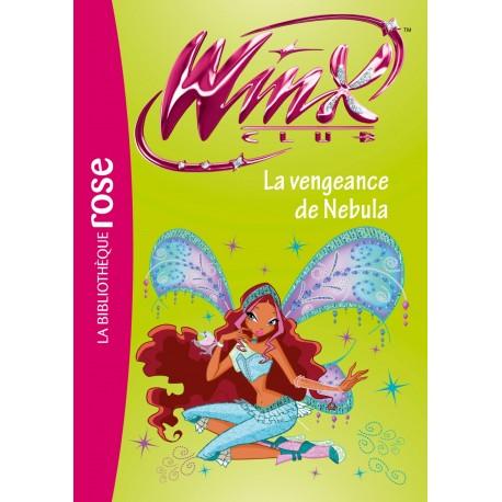Winx Club 36 - La vengeance de Nebula/ biblio rose