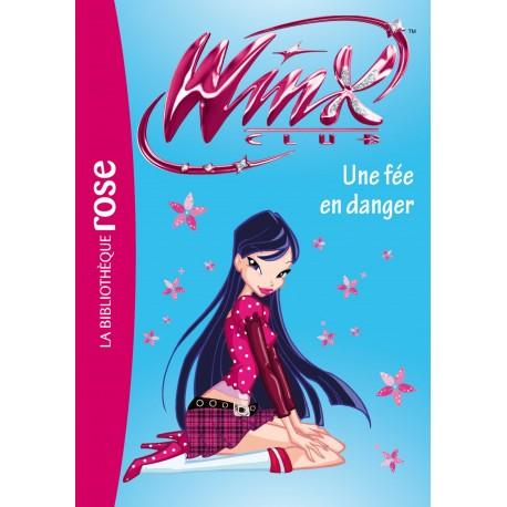 Winx Club 33 - Une fée en danger / BIblio rose