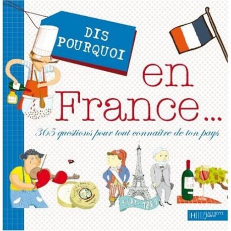 En France... : 365 Questions pour tout connaître de ton pays