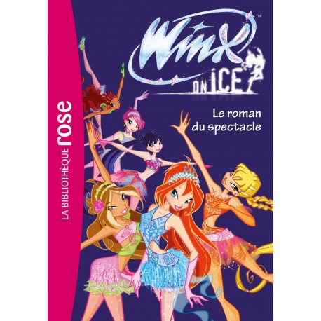 Winx Club - Winx on Ice - Le roman du spectacle