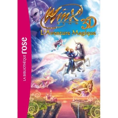 Winx - Le roman du film 2 - Winx Club 3D Aventure Magique !