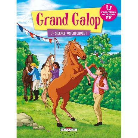 Grand galop T03 Silence on chuchote